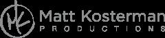 Matt Kosterman Productions
